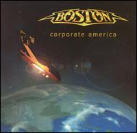 Next Album: Boston – Corporate America (2002)