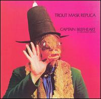 Trout Mask Replica: Captain Beefheart and His Magic Band (1969)