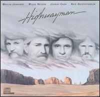 The Highwayman (w/ Willie Nelson, Waylon Jennings & Kris Kristofferson: 1985)
