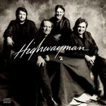 Highwayman 2 (w/ Willie Nelson, Waylon Jennings & Kris Kristofferson: 1990)