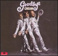 Cream�s �Goodbye� (1969)