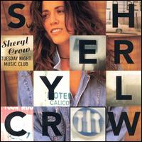 next Kevin Gilbert-related album: Sheryl Crow's 'Tuesday Night Music Club' (1993)