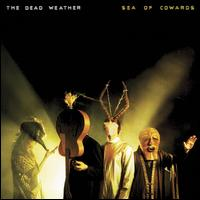 The Dead Weather: Sea of Cowards (2010)