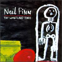 Neil Finn: Try Whistling This (1998)