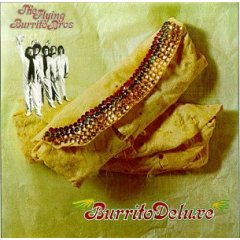 Next Gram Parsons/ Chris Hillman album: Flying Burrito Brothers: �Burrito Deluxe� (1970)