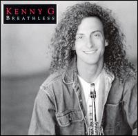 Kenny G: Breathless (1992)