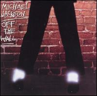 Off the Wall: Michael Jackson