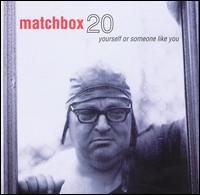 Matchbox 20: Yourself or Someone Like You (1996)