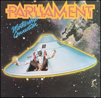 Mothership Connection: Parliament