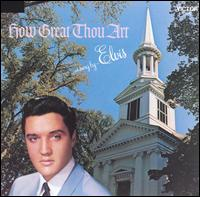 How Great Thou Art (gospel: 1967)