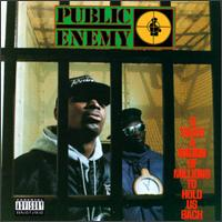It Takes a Nation of Millions to Hold Us Back: Public Enemy